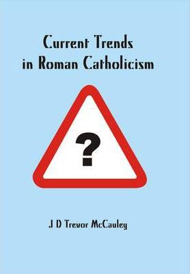 Current Trends in Roman Catholicism