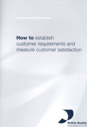 How to Establish Customer Requirements and Measure Satisfaction