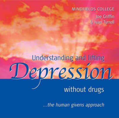 Understanding and Lifting Depression without Drugs
