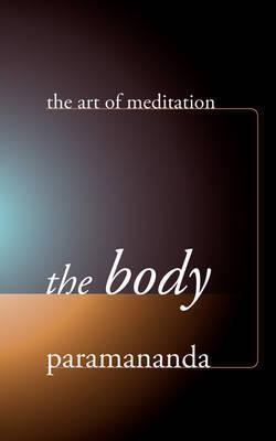 The Body : The Art of Meditation