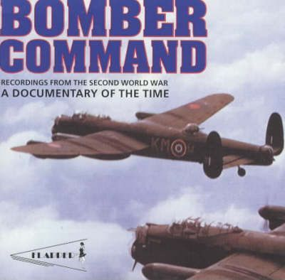 Bomber Command - Recordings from the Second World War