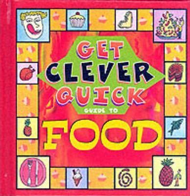 Get Clever Quick Guide to Food