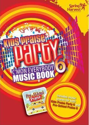 Spring Harvest Kids Praise Party 6 Music Book: 6