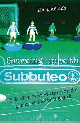 Growing Up with Subbuteo Cover Image