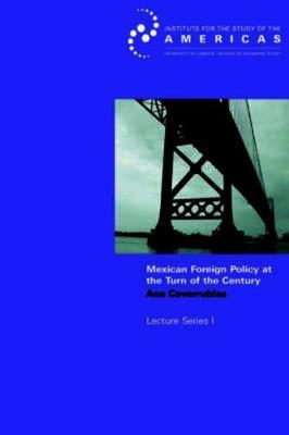 Mexican Foreign Policy at the Turn of the Twenty-first Century
