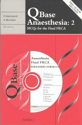 QBase Anaesthesia: Volume 2, MCQs for the Final FRCA