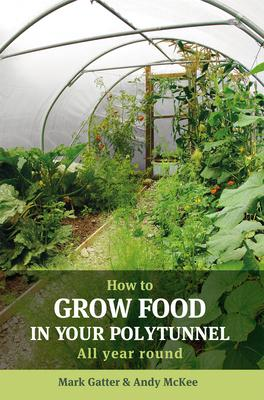 How to Grow Food in Your Polytunnel