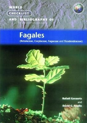 World Checklist and Bibliography of Fagales: Betulaceae, Corylaceae, Fagageae and Ticodendraceae