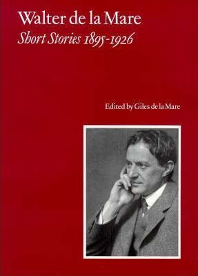 Walter de la Mare, Short Stories 1895-1926 v. 1