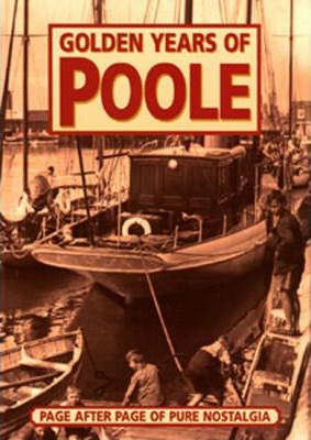 The Golden Years of Poole