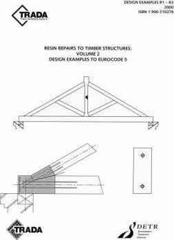 Resin Repairs to Timber Structures: Design Examples to Eurocode 5 v. 2
