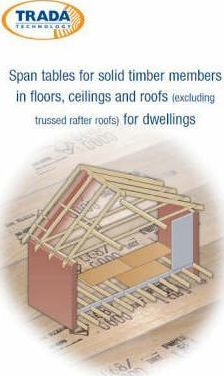 Span Tables for Solid Timber Members in Floors Ceilings and Roofs (excluding Trussed Rafter Roofs) for Dwellings
