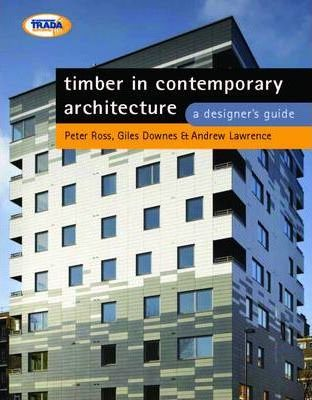 Timber in Contemporary Architecture : Andrew Lawrence : 9781900510660
