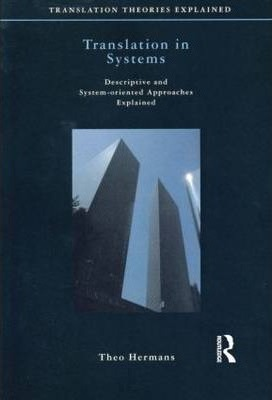 Translation in Systems: Descriptive and System-oriented Approaches Explained