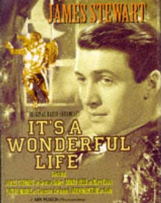 It's a Wonderful Life: Starring James Stewart and Cast