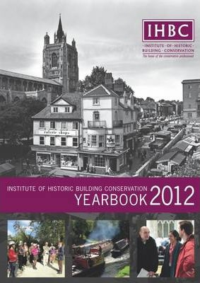 The Institute of Historic Building Conservation Yearbook 2012