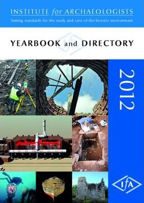 Institute for Archaeologists Yearbook 2012