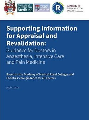 Supporting Information for Appraisal and Revalidation: Guidance for Doctors in Anaesthesia, Intensive Care and Pain Medicine
