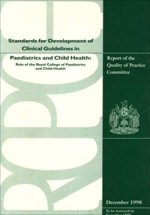Standards for the Development of Clinical Guidelines and Implementation in Paediatrics and Child Health