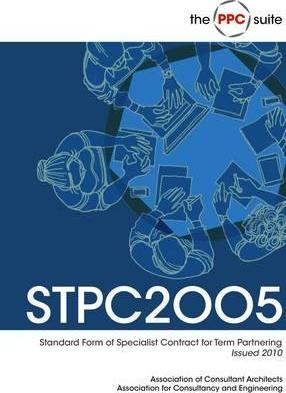 STPC2005 Issued 2010 - ACA Standard Form of Specialist Contract for Term Partnering