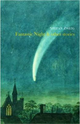 "Fantastic Night and Other Stories: ""Fantastic Night""; ""Letter from an Unknown Woman""; ""The Fowler Snared""; ""The Invisible Collection""; ""Buchmendel"""