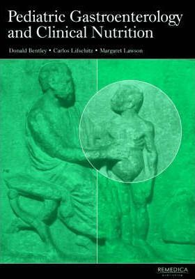 Pediatric Gastroenterology and Clinical Nutrition : Donald Bentley