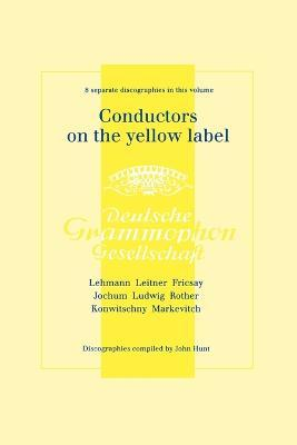 Conductors on the Yellow Label (Deutsche Grammophon), Discographies Fritz Lehmann, Ferdinand Leitner, Ferenc Fricsay, Eugen Jochum, Leopold Ludwig, Artur Rother, Franz Konwitschny, Igor Markevitch
