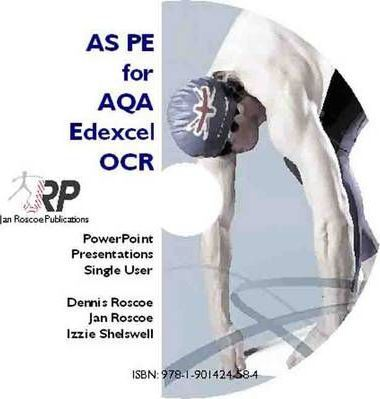 AS PE for AQA/Edexcel/OCR - Classroom Powerpoint Presentations CD-ROM Single User (revised Edition 2011) 2008