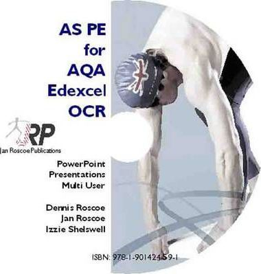 AS PE for AQA/Edexcel/OCR - Classroom Powerpoint Presentations CD-ROM Multi User (revised Edition 2011) 2008