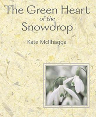 The Green Heart Of The Snowdrop Cover Image