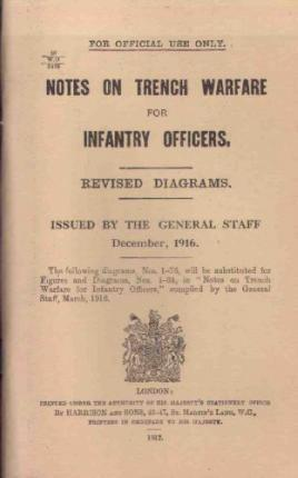 Notes on Trench Warfare for Infantry Officers 1916