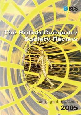 The British Computer Society Review 2005