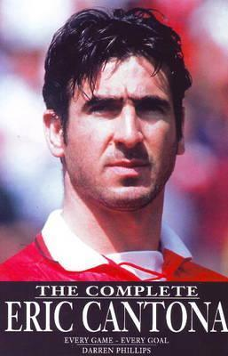 Complete Eric Cantona : Every Game - Every Goal