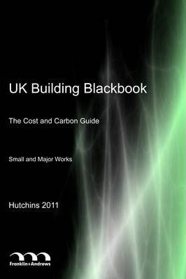 UK Building Blackbook - The Cost and Carbon Guide Hutchins 2011