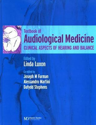 Textbook of audiological medicine : clinical aspects of hearing and balance