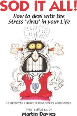 Sod it All! How to Deal with the Stress Virus in Your Life