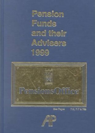 Pension Funds and Their Advisers 1999