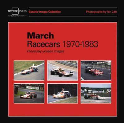 March Racecars 1970-1983: Previously Unseen Images
