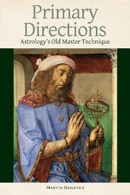 Primary Directions - Astrology's Old Master Technique