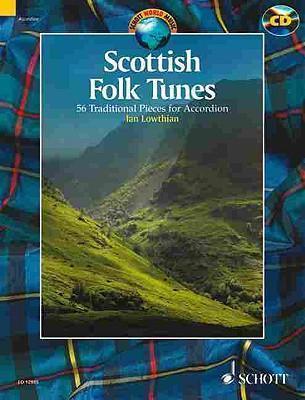 Scottish Folk Tunes : 54 Traditional Pieces for Accordion/54 Pieces Traditionnelles Pour l'Accordeon/54 Uberlieferte Musikstucke Fur Akkordeon