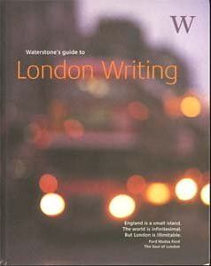 Waterstone's Guide to London Writing