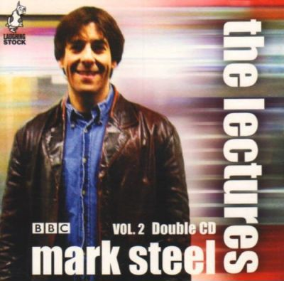 Mark Steel - the Lectures Vol 2