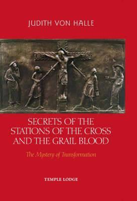 Secrets of the Stations of the Cross and the Grail Blood Cover Image