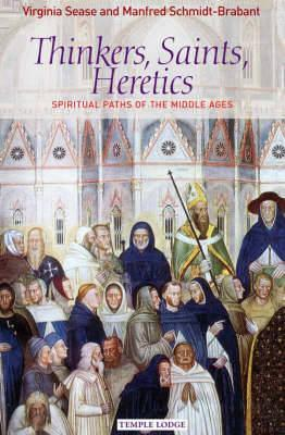 Thinkers, Saints, Heretics : Spiritual Paths of the Middle Ages