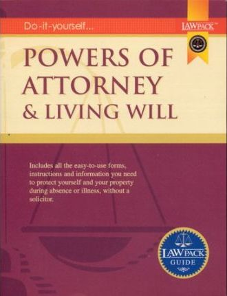 Powers of Attorney and Living Will Guide