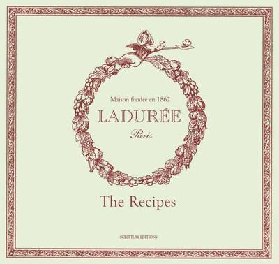 Laduree : Sucre: The Recipes