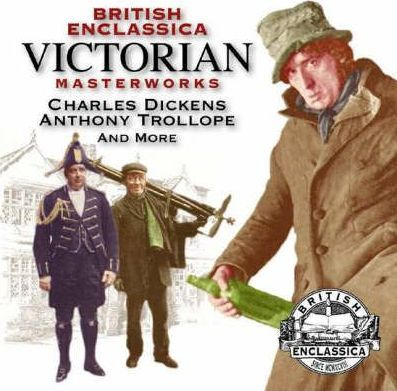 British Enclassica Victorian Masterworks: Charles Dickens, Anthony Trollope and More