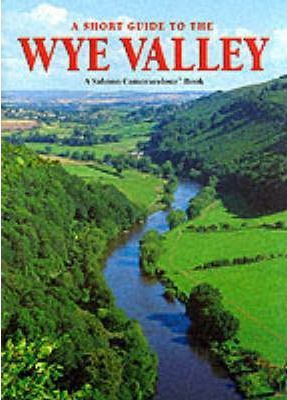 A Short Guide to the Wye Valley