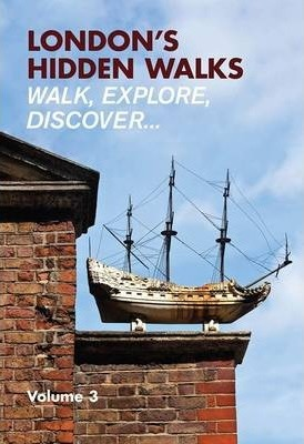London's Hidden Walks: Volume 3