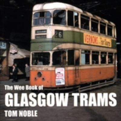 The Wee Book of Glasgow Trams